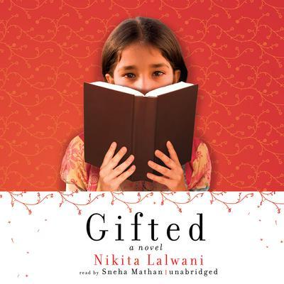 Gifted: A Novel Audiobook, by Nikita Lalwani