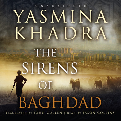 The Sirens of Baghdad Audiobook, by Yasmina Khadra