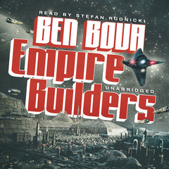 Empire Builders Audiobook, by Ben Bova