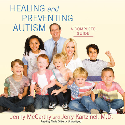 Healing and Preventing Autism: A Complete Guide Audiobook, by Jenny McCarthy