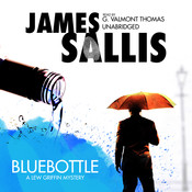 Bluebottle: A Lew Griffin Mystery Audiobook, by James Sallis