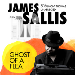 Ghost of a Flea: A Lew Griffin Mystery Audiobook, by James Sallis