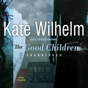 The Good Children Audiobook, by Kate Wilhelm