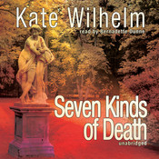 Seven Kinds of Death, by Kate Wilhelm