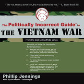 The Politically Incorrect Guide to the Vietnam War, by Phillip Jennings