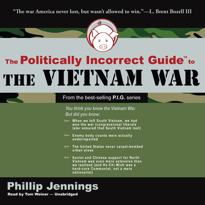 The Politically Incorrect Guide to the Vietnam War Audiobook, by Phillip Jennings