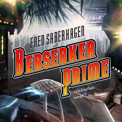 Berserker Prime Audiobook, by Fred Saberhagen