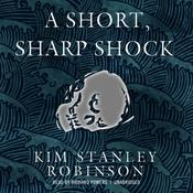 A Short, Sharp Shock Audiobook, by Kim Stanley Robinson