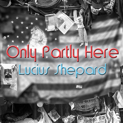 Only Partly Here Audiobook, by Lucius Shepard
