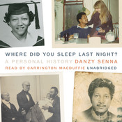 Where Did You Sleep Last Night?: A Personal History, by Danzy Senna