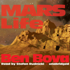 Mars Life Audiobook, by Ben Bova