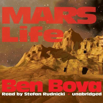 Mars Life Audiobook, by Ben Bova