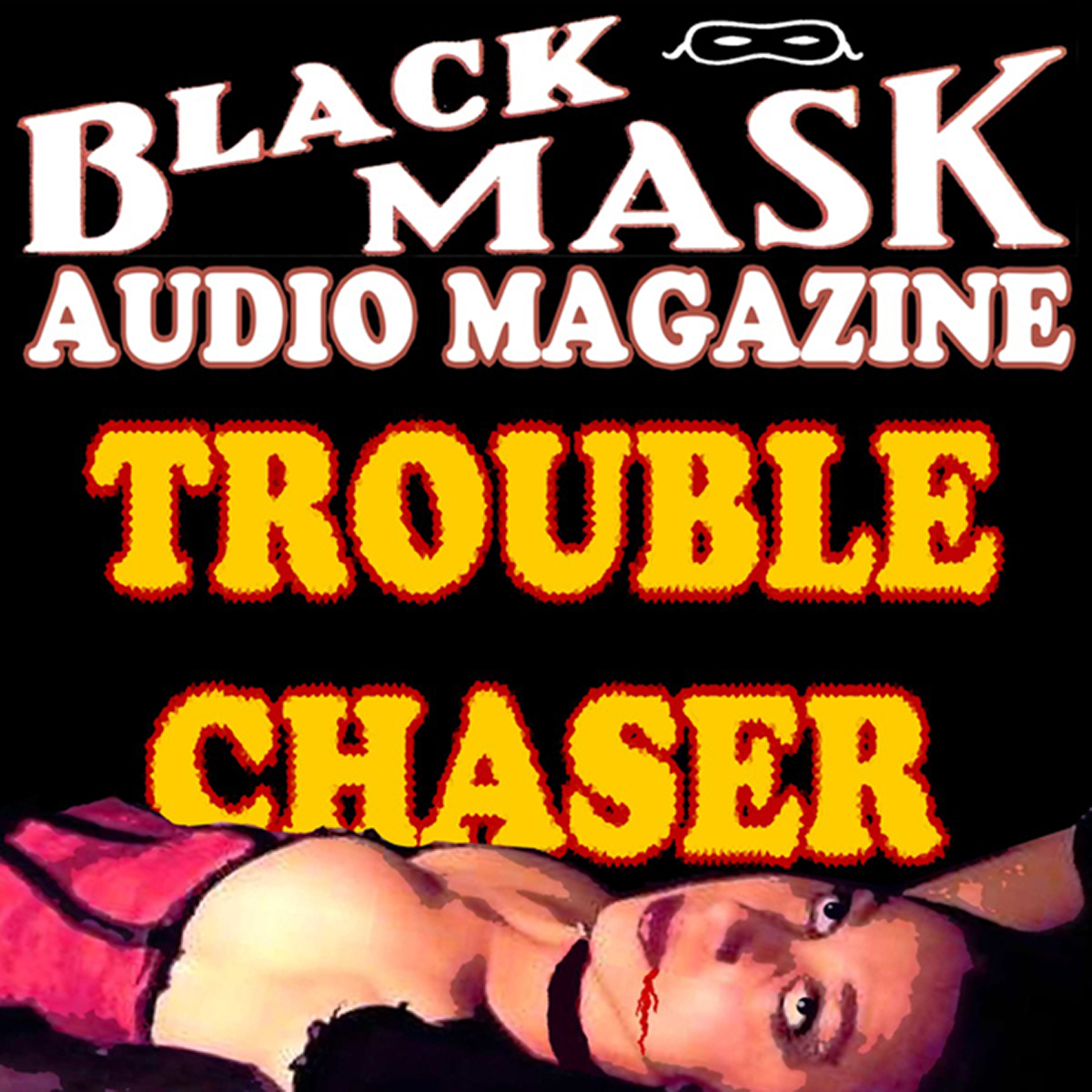Printable Trouble Chaser: Black Mask Audio Magazine Audiobook Cover Art