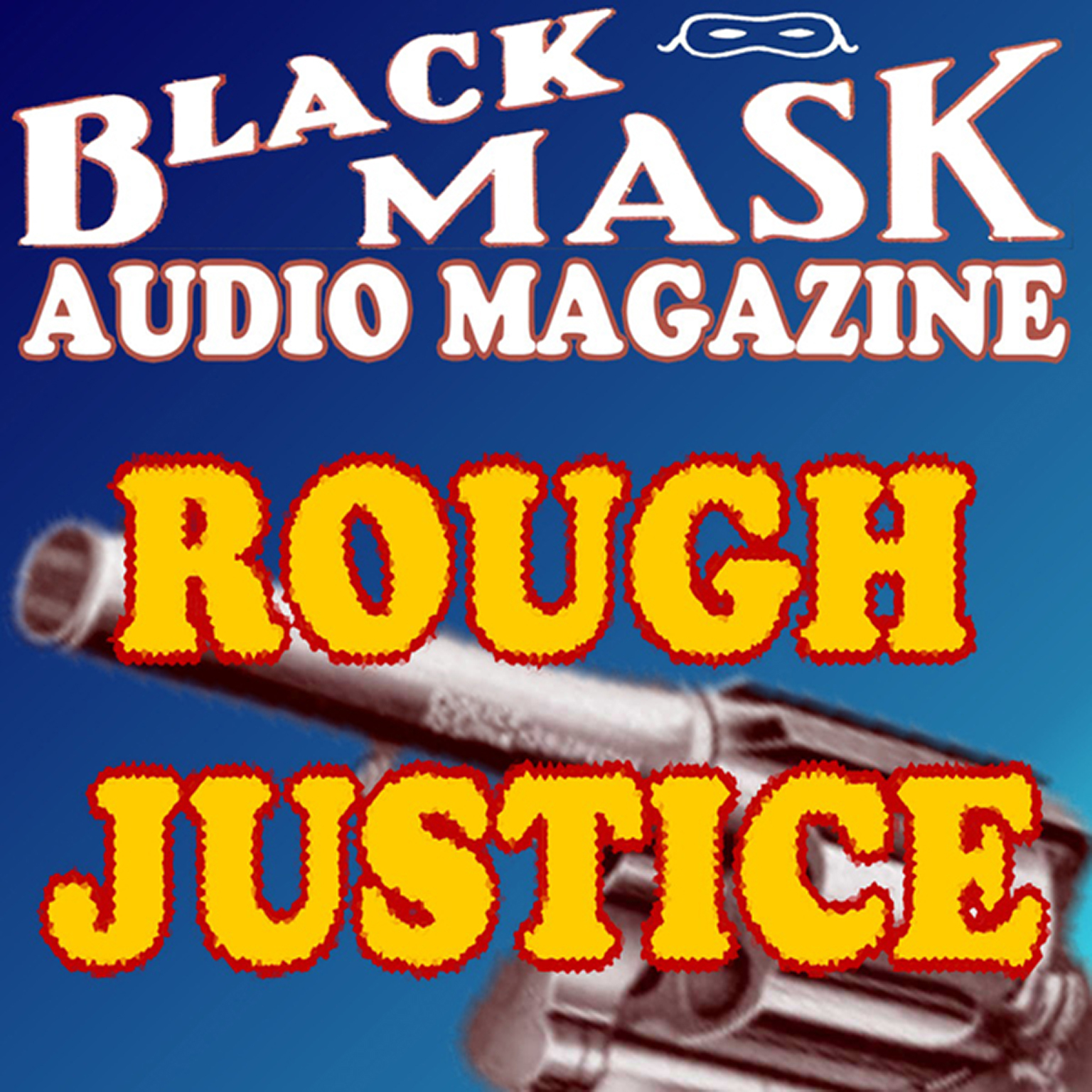 Printable Rough Justice: Black Mask Audio Magazine Audiobook Cover Art