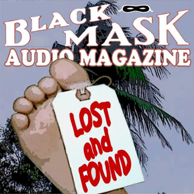 Lost and Found: Black Mask Audio Magazine Audiobook, by Hugh B. Cave