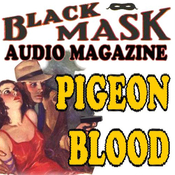 Pigeon Blood: Black Mask Audio Magazine Audiobook, by Paul Cain