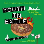 Youth in Exile: The Journals of Nick Twisp, Book Three Audiobook, by C. D. Payne