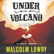 Under the Volcano, by Malcolm Lowry