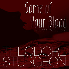 Some of Your Blood Audiobook, by Theodore Sturgeon