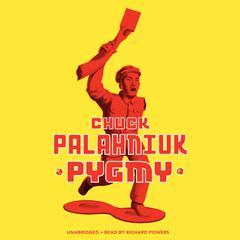 Pygmy Audiobook, by Chuck Palahniuk