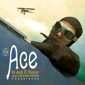 The Ace: A Novel Audiobook, by Jack D. Hunter