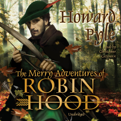 The Merry Adventures of Robin Hood Audiobook, by Howard Pyle