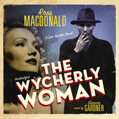 The Wycherly Woman Audiobook, by Ross Macdonald