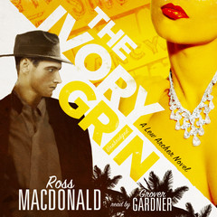 The Ivory Grin Audiobook, by Ross Macdonald