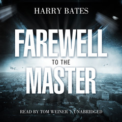 Farewell to the Master Audiobook, by Harry Bates