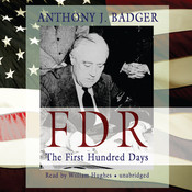 FDR: The First Hundred Days Audiobook, by Anthony J. Badger