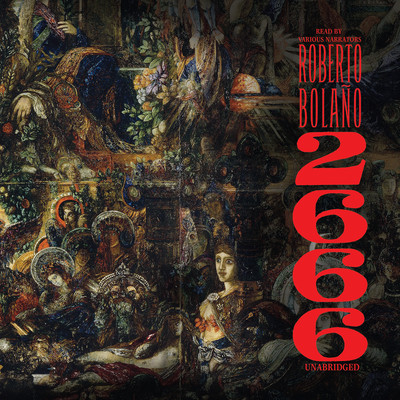 2666: A Novel Audiobook, by Roberto Bolaño