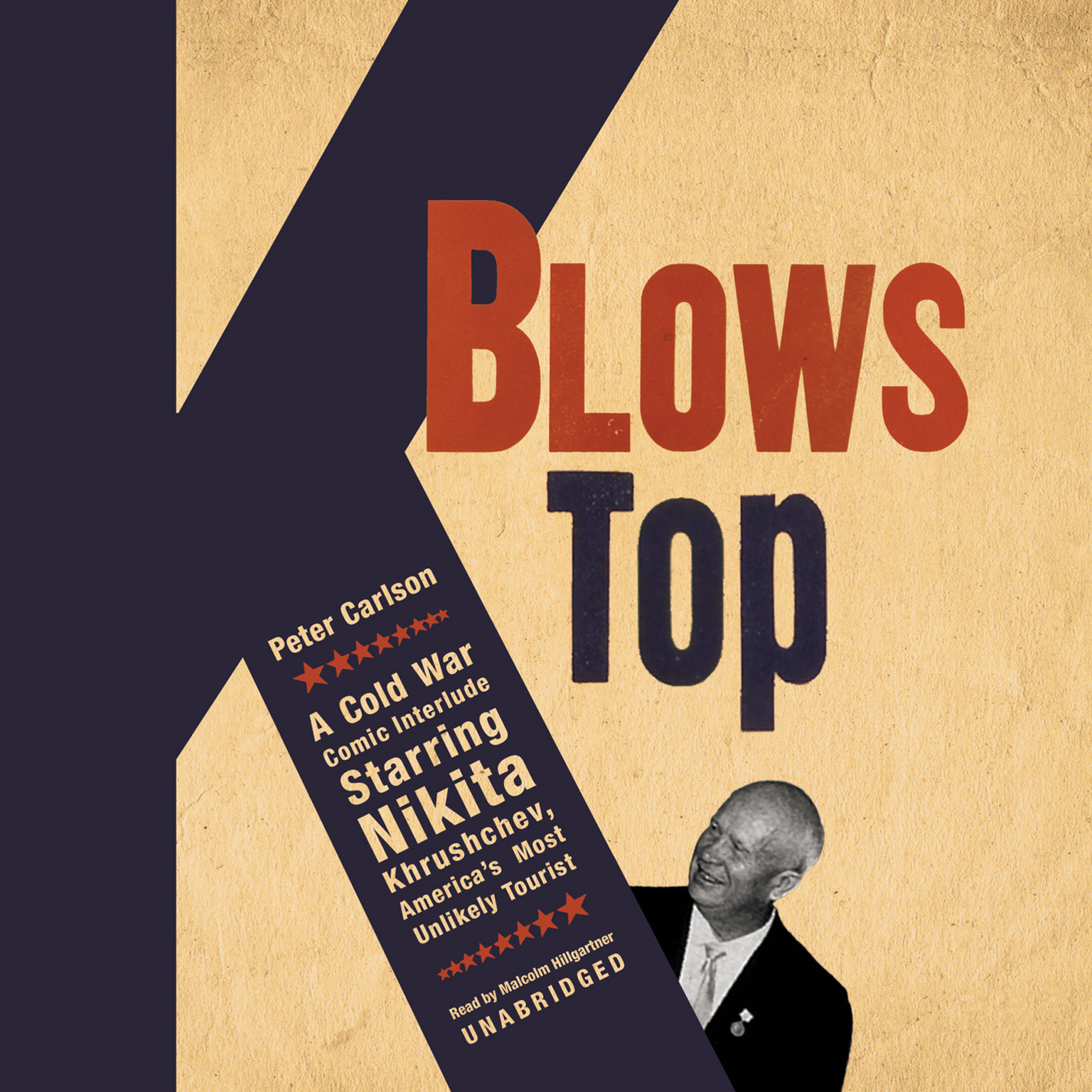 Printable K Blows Top: A Cold War Comic Interlude, Starring Nikita Khrushchev, America's Most Unlikely Tourist Audiobook Cover Art