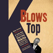 K Blows Top: A Cold War Comic Interlude, Starring Nikita Khrushchev, America's Most Unlikely Tourist Audiobook, by Peter Carlson