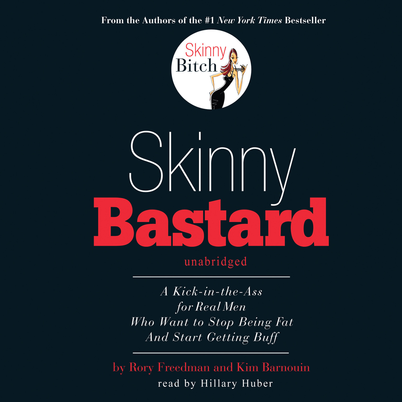 Printable Skinny Bastard: A Kick in the Ass for Real Men Who Want to Stop Being Fat and Start Getting Buff Audiobook Cover Art