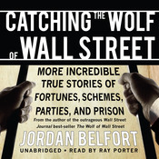 Catching the Wolf of Wall Street, by Jordan Belfort