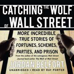 Catching the Wolf of Wall Street Audiobook, by Jordan Belfort
