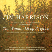 The Woman Lit by Fireflies Audiobook, by Jim Harrison