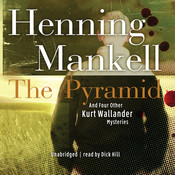The Pyramid: And Four Other Kurt Wallander Mysteries, by Henning Mankell