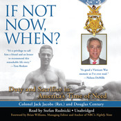 If Not Now, When?: Duty and Sacrifice in America's Time of Need Audiobook, by Jack Jacobs