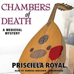 Chambers of Death: A Medieval Mystery Audiobook, by Priscilla Royal