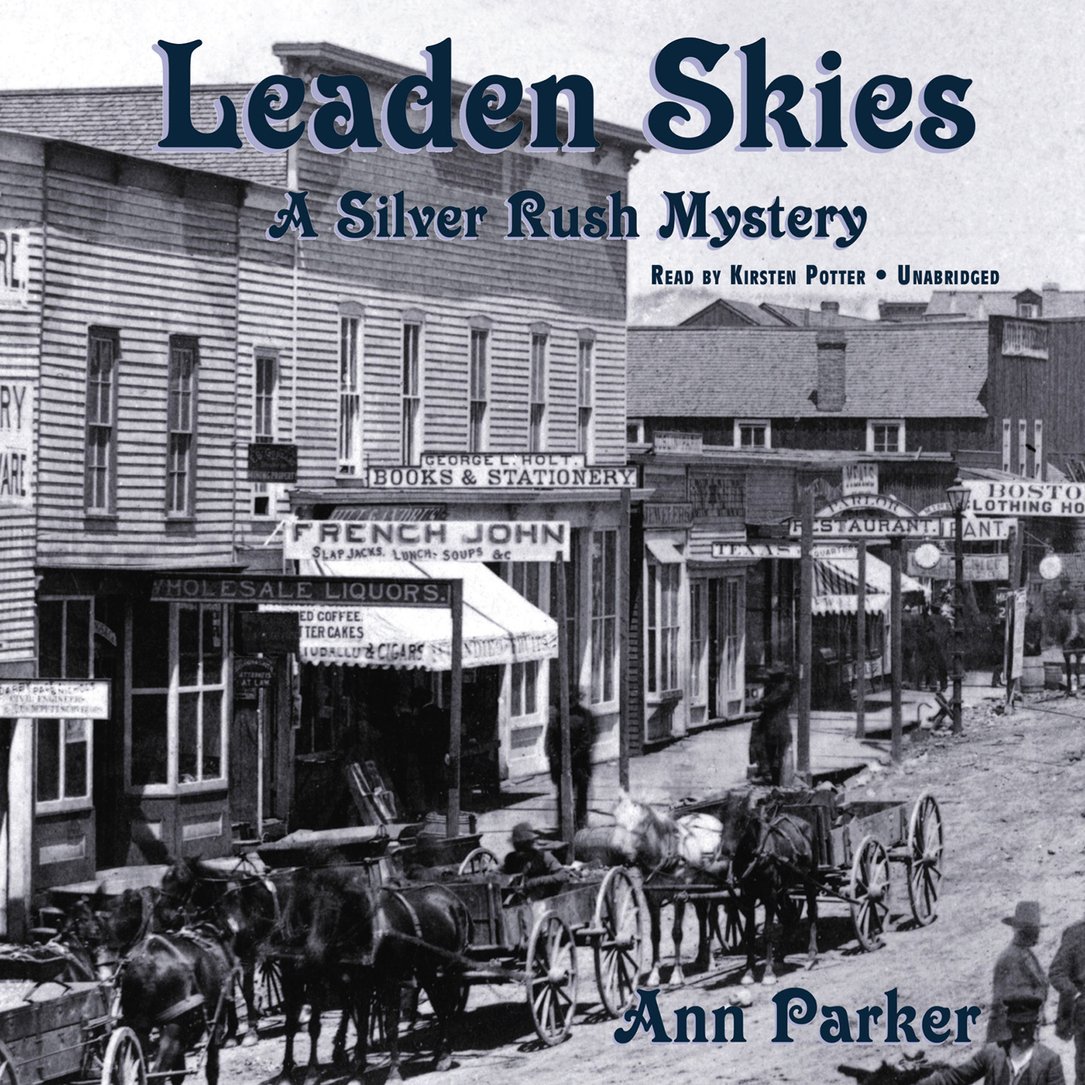 Printable Leaden Skies: A Silver Rush Mystery Audiobook Cover Art
