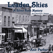 Leaden Skies: A Silver Rush Mystery Audiobook, by Ann Parker