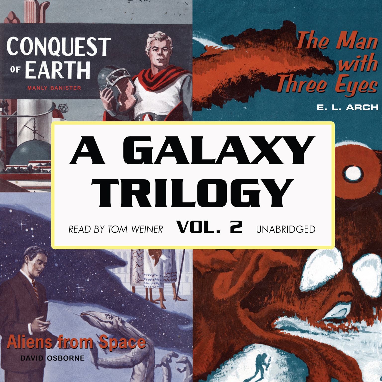 Printable A Galaxy Trilogy, Vol. 2: Aliens from Space, The Man with Three Eyes, and Conquest of Earth Audiobook Cover Art