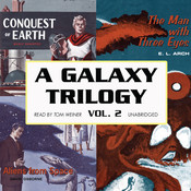 A Galaxy Trilogy, Vol. 2: Aliens from Space, The Man with Three Eyes, and Conquest of Earth Audiobook, by David Osborne