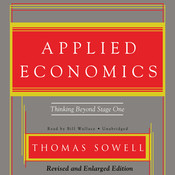 Applied Economics: Thinking Beyond Stage One, by Thomas Sowell