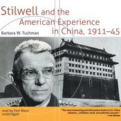 Stilwell and the American Experience in China, 1911–45, by Barbara W. Tuchman