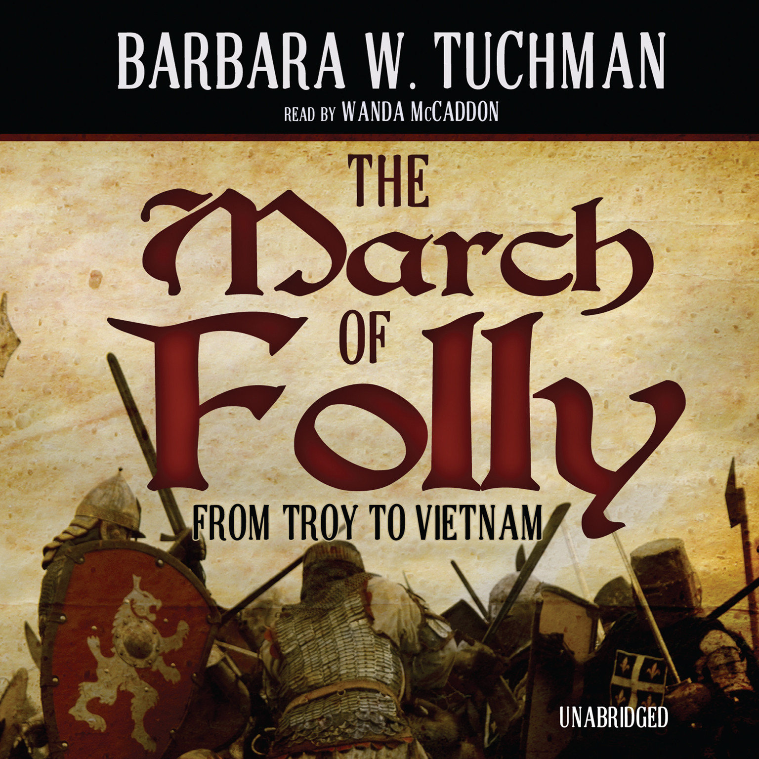 Printable The March of Folly: From Troy to Vietnam Audiobook Cover Art