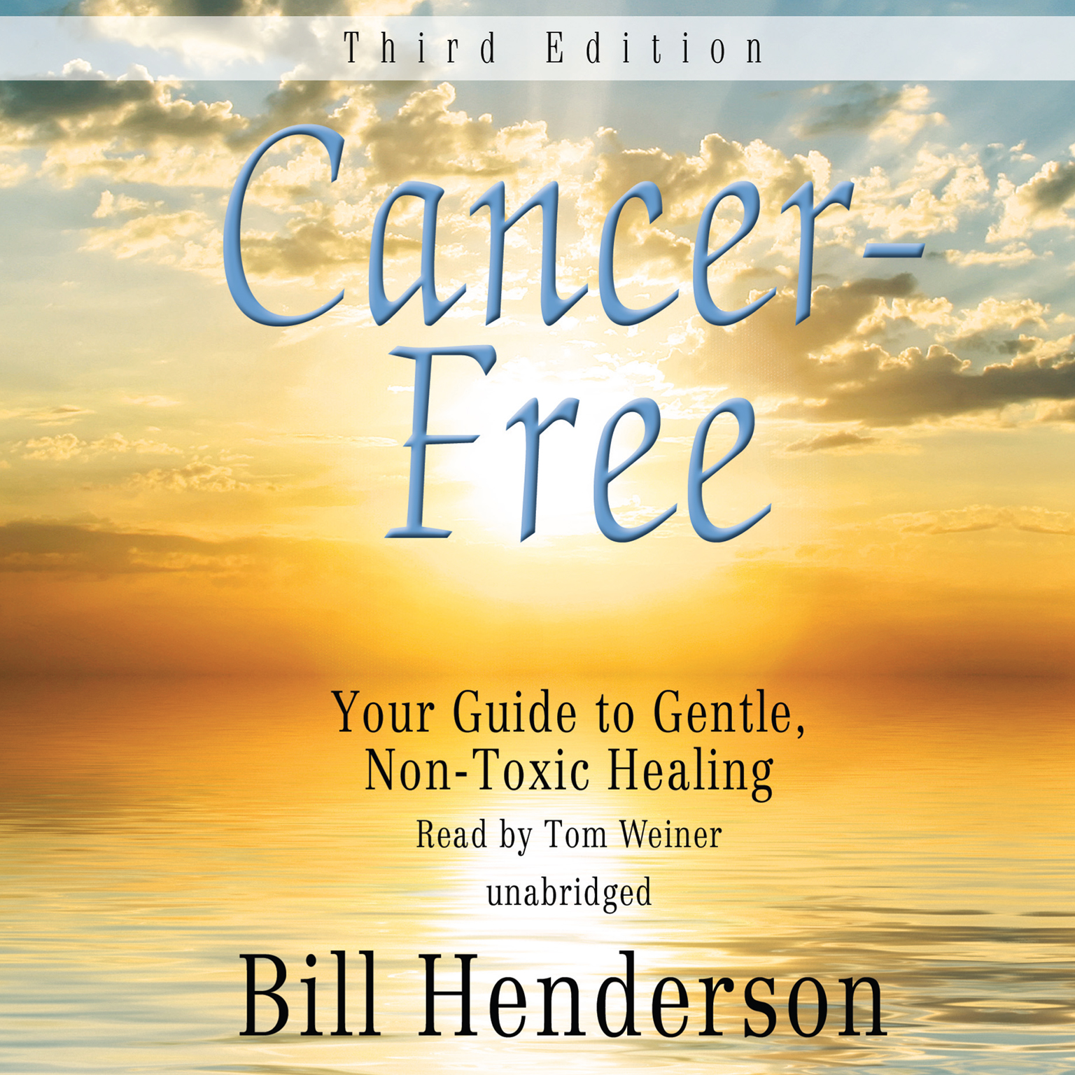 Printable Cancer-Free, Third Edition: Your Guide to Gentle, Non-Toxic Healing Audiobook Cover Art