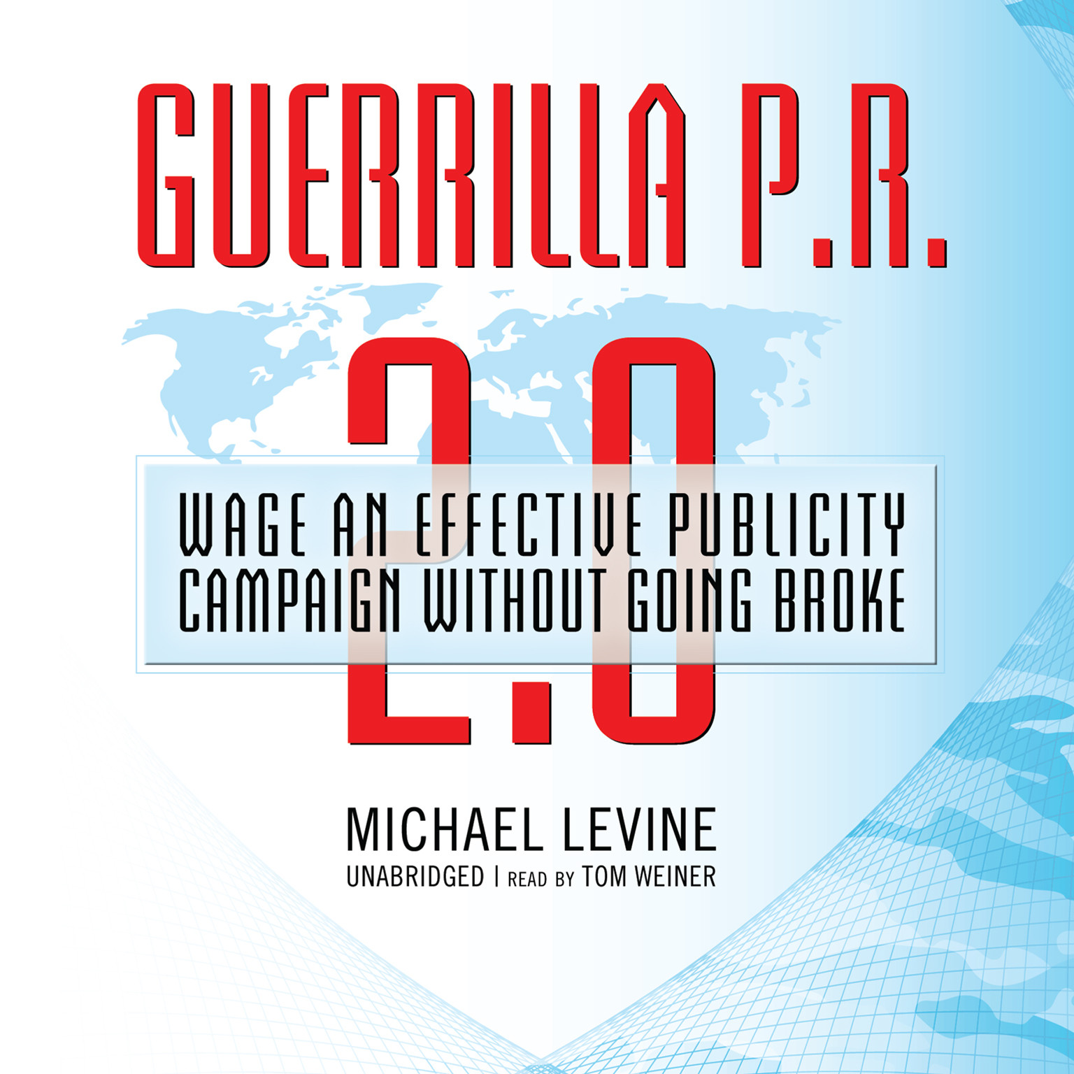 Printable Guerrilla P.R. 2.0: Wage an Effective Publicity Campaign without Going Broke Audiobook Cover Art