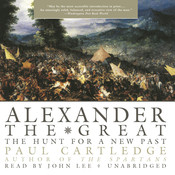 Alexander the Great: The Hunt for a New Past, by Paul Cartledge